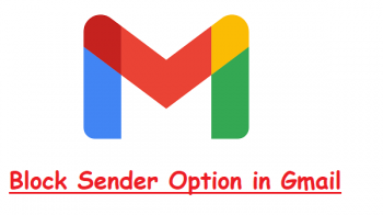 What is Block Sender Option in Gmail?