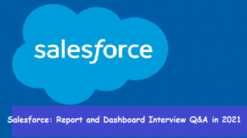 Salesforce: Report and Dashboards Interview Questions and Answers